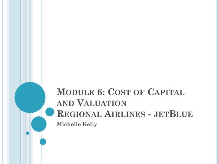 module 6 cost of capital and valuation regional airlines jetblue