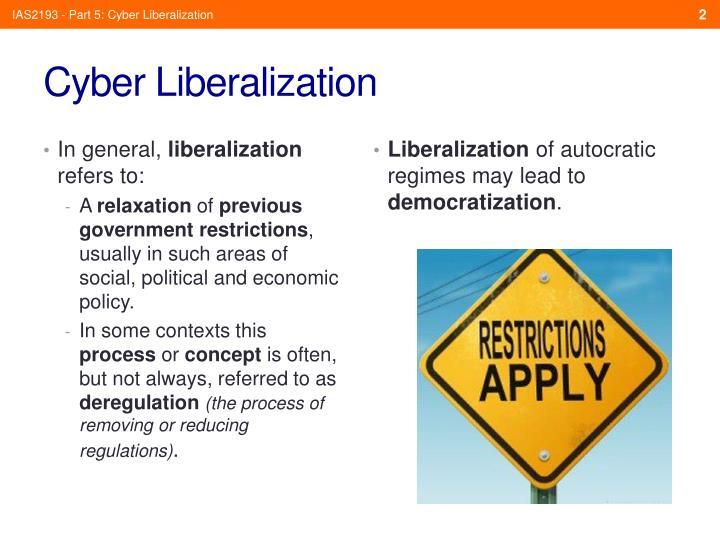 Cyber liberalization