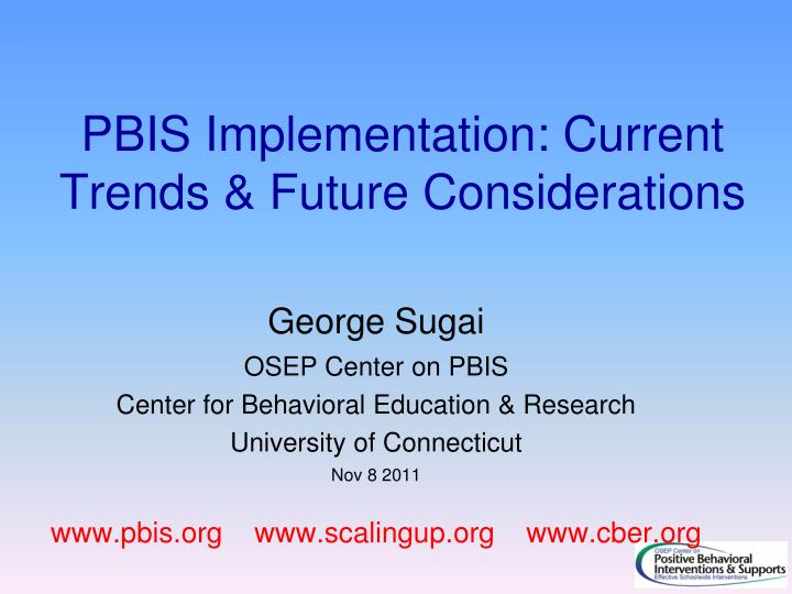 pbis implementation current trends future considerations n.
