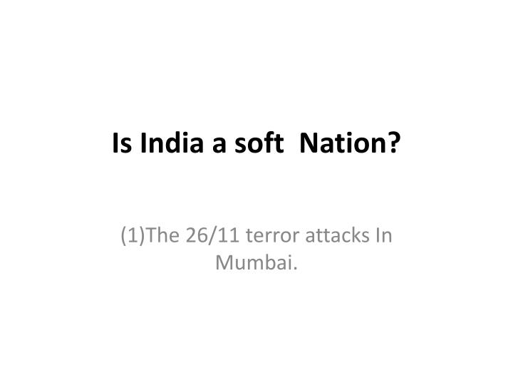 is india a soft nation n.