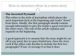 how to structure ideas in a news story