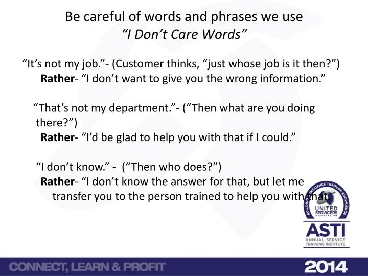 Be careful of words and phrases we use