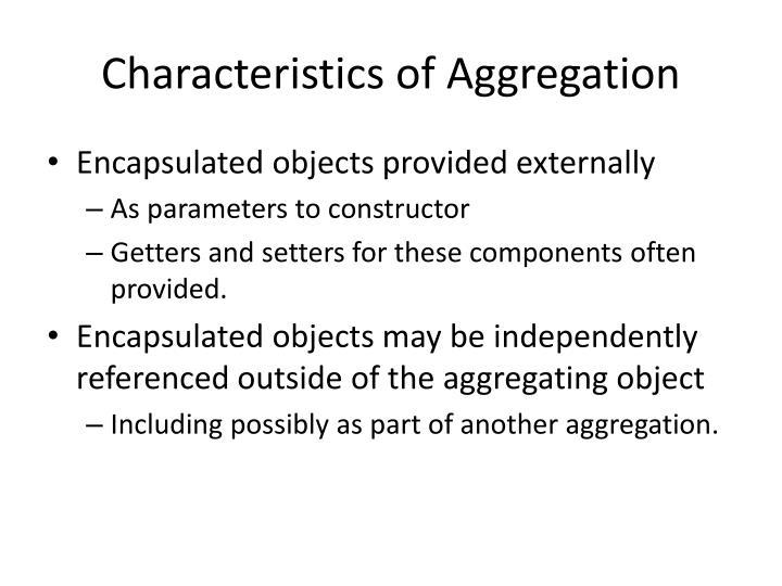 Characteristics of Aggregation