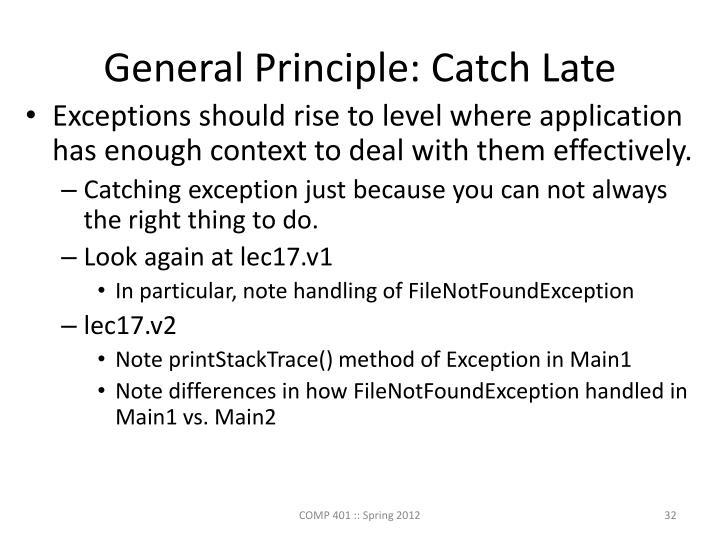 General Principle: Catch Late