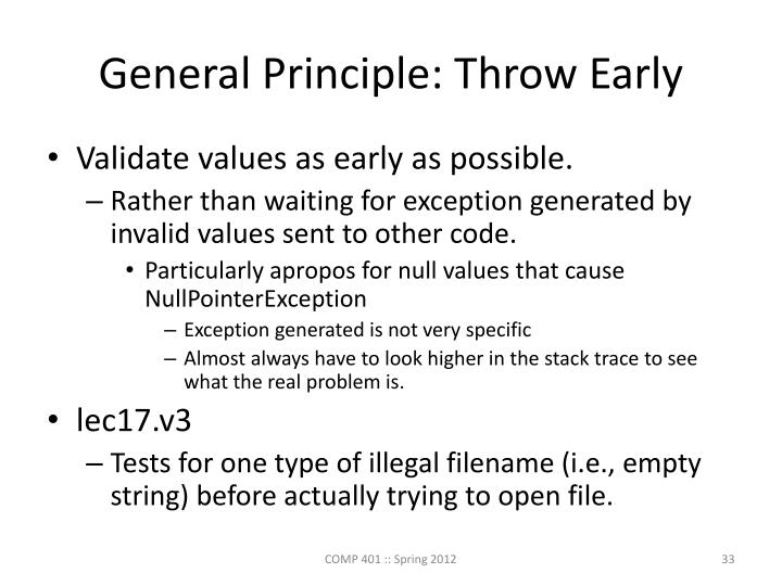 General Principle: Throw Early
