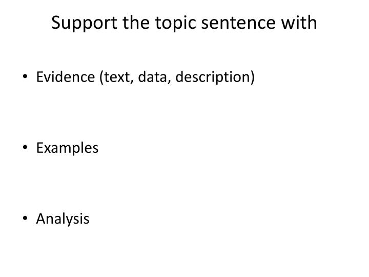 Support the topic sentence with