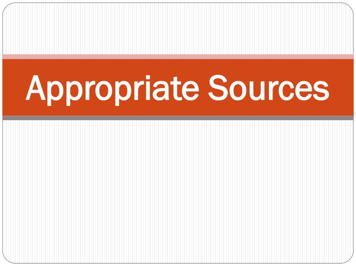 appropriate sources n.