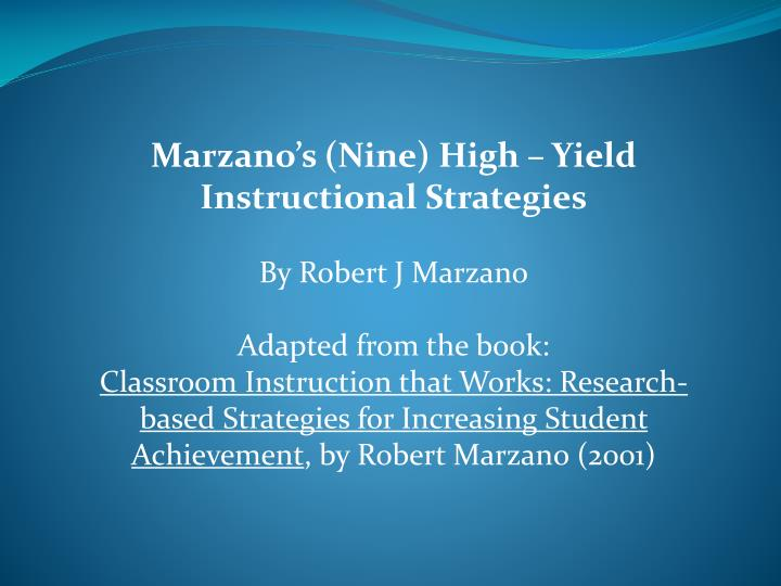 Ppt Marzanos Nine High Yield Instructional Strategies By