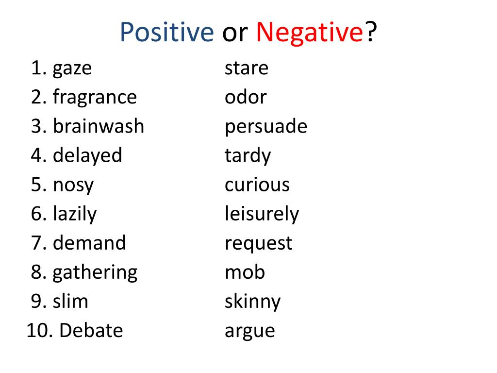 And positive connotation and negative denotation Connotation
