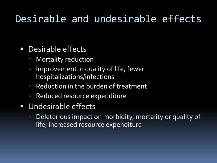 Desirable and undesirable effects