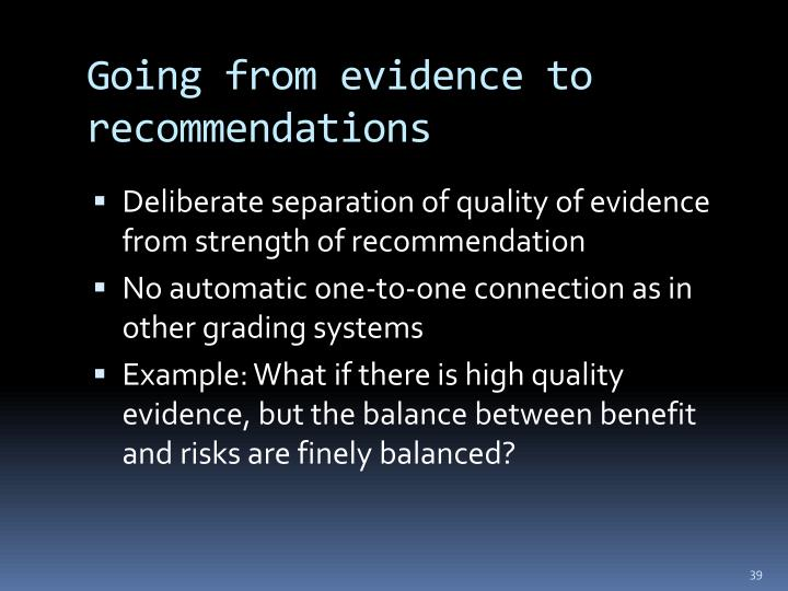 Going from evidence to recommendations