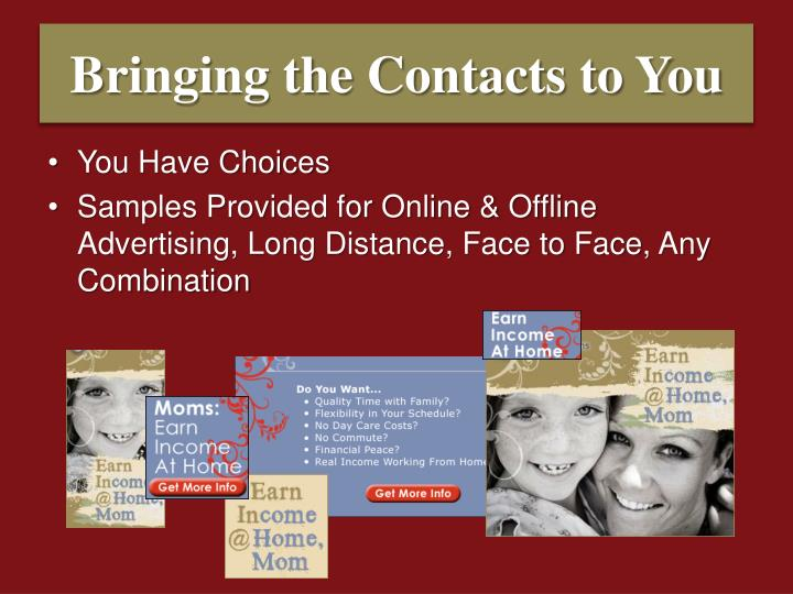 Bringing the Contacts to You