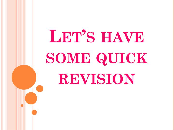 let s have some quick revision n.