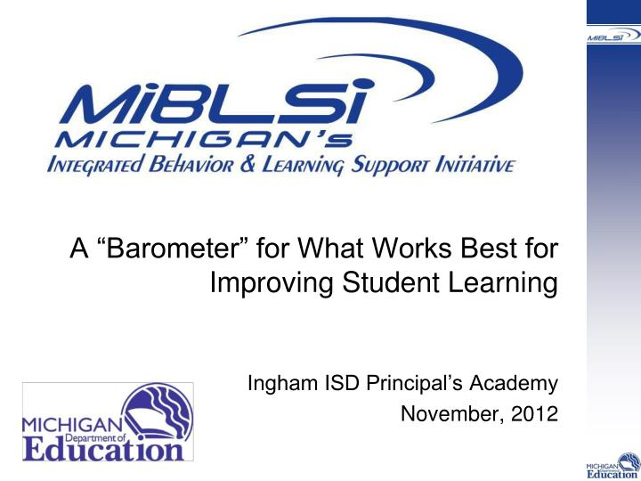 a barometer for what works best for improving student learning n.
