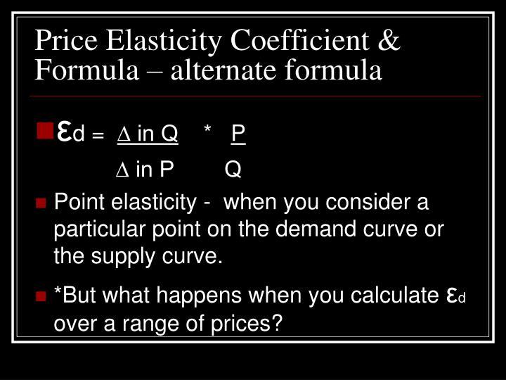 Price Elasticity Coefficient & Formula – alternate formula