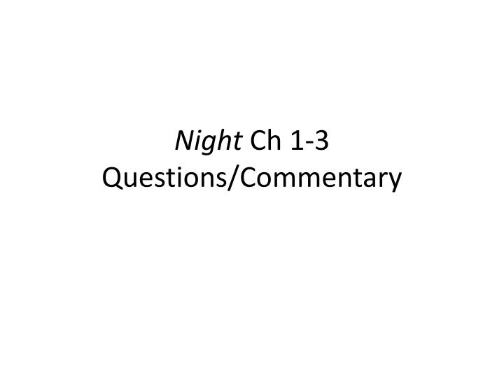 night ch 1 3 questions commentary n.