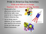 pride in america day activities pride and asb are in charge teachers mrs merrill and mrs bortins