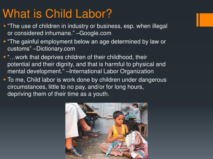 unfair exploitation of child labor essay It could be the blood of a child, the sweat of a child, the tears of a child, or simply the life of a child india is a major home to child labor according to the international labour organization (ilo), an estimated 120 million children from the ages of five to fourteen work fulltime or more of these, india is responsible for about 44 million.