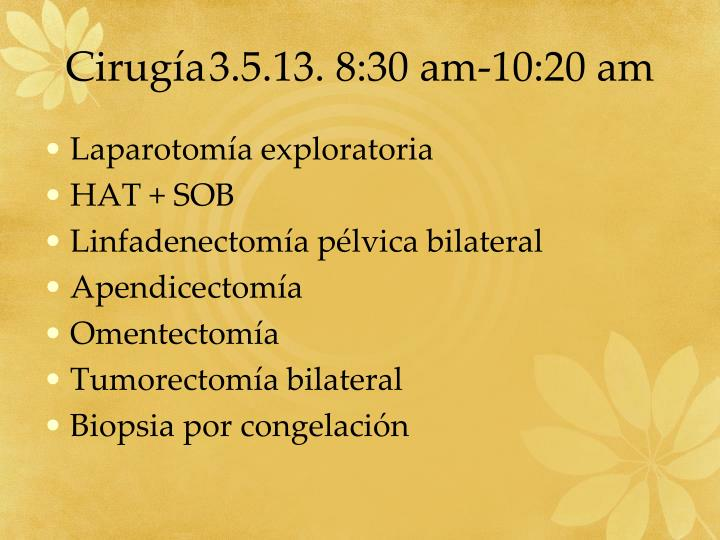 Cirugía3.5.13. 8:30 am-10:20 am
