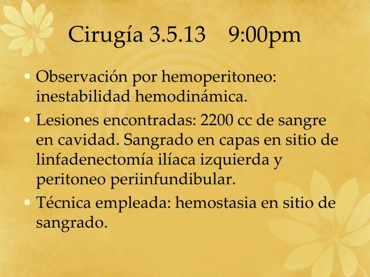 Cirugía 3.5.13    9:00pm