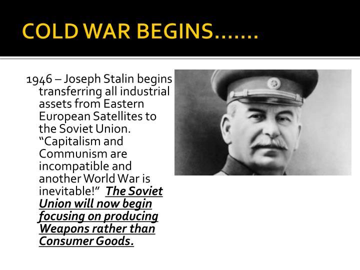 COLD WAR BEGINS…….