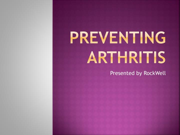 Ppt Preventing Arthritis Powerpoint Presentation Free Download Id 2863611