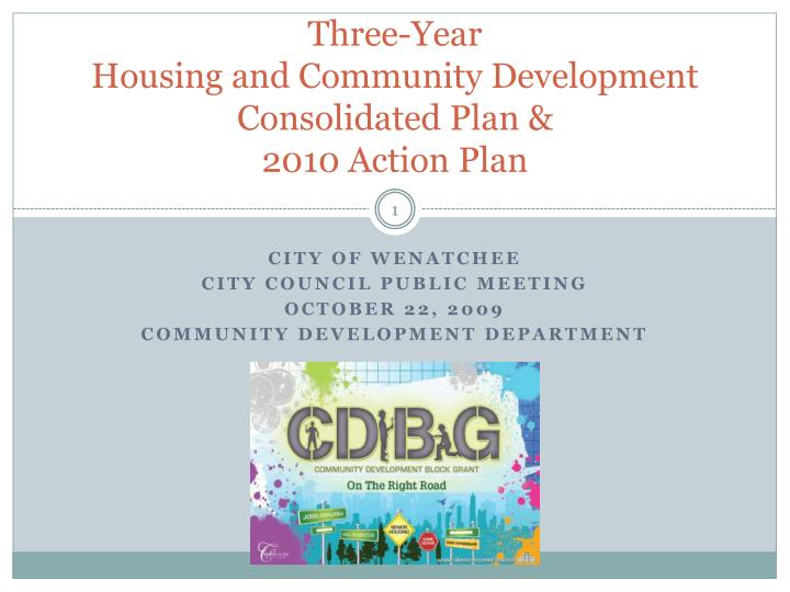 Three year housing and community development consolidated plan 2010 action plan