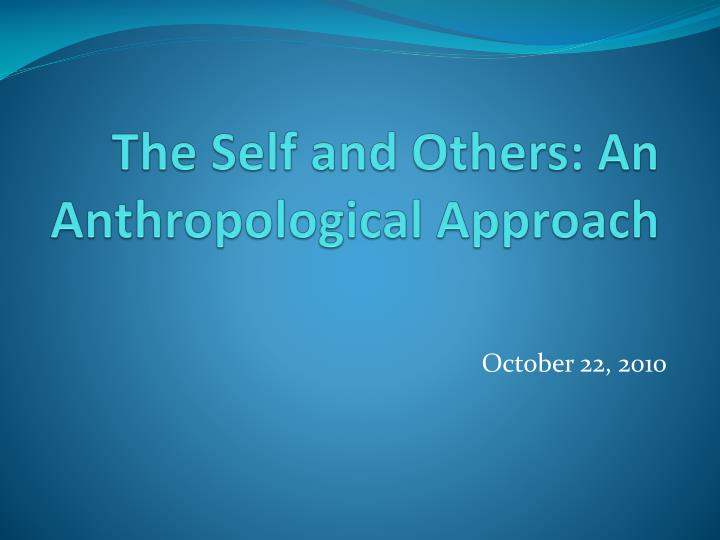 the self and others an anthropological approach n.