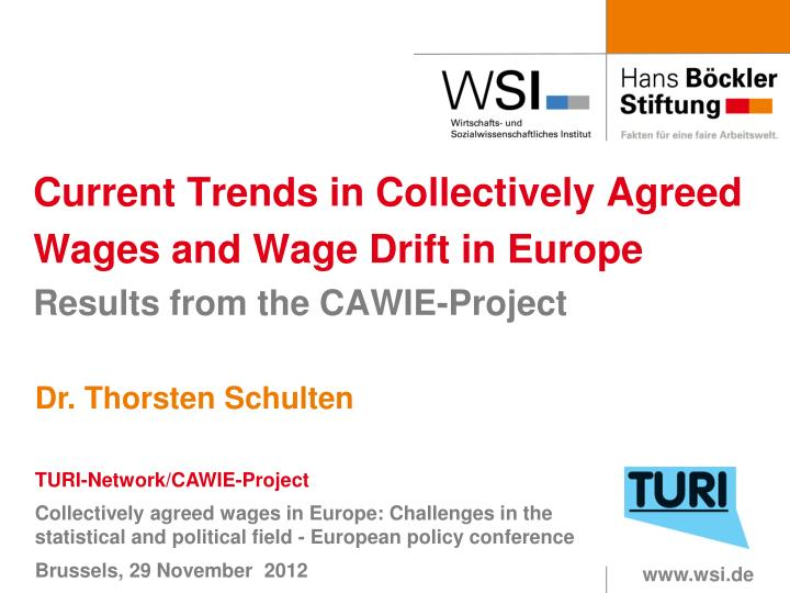 current trends in collectively agreed wages and wage drift in europe results from the cawie project n.