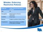 mistake enforcing restrictive policies