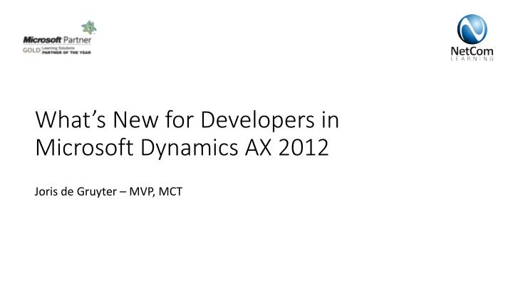 what s new for developers in microsoft dynamics ax 2012 n.