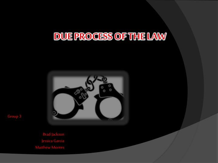 due process of the law n.