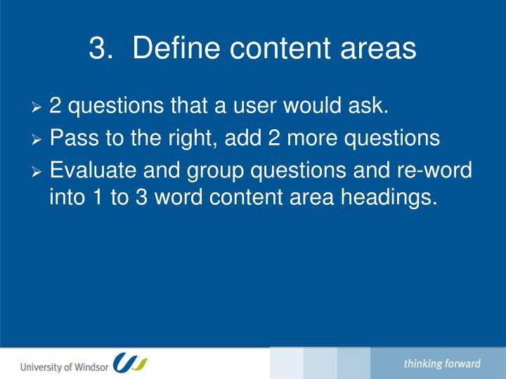 3.  Define content areas