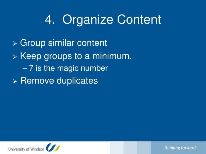 4.  Organize Content
