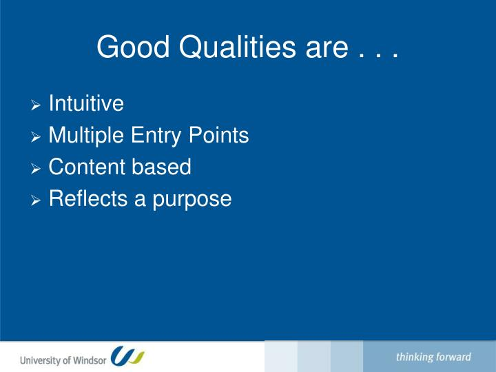 Good Qualities are . . .