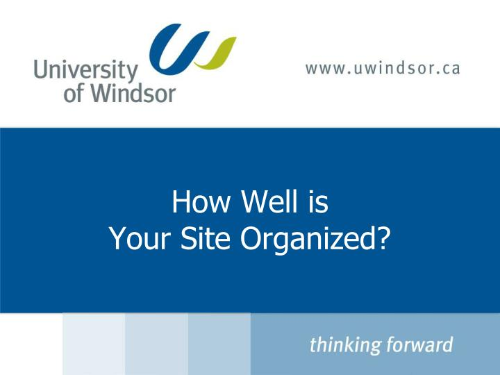 How well is your site organized