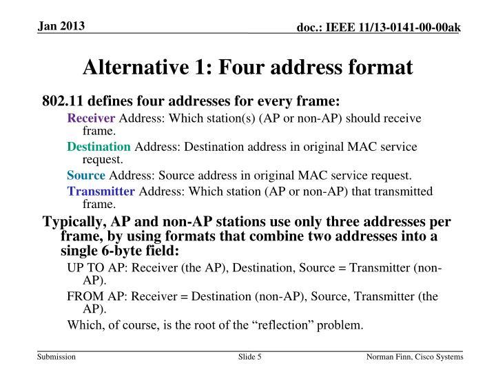 Alternative 1: Four address format