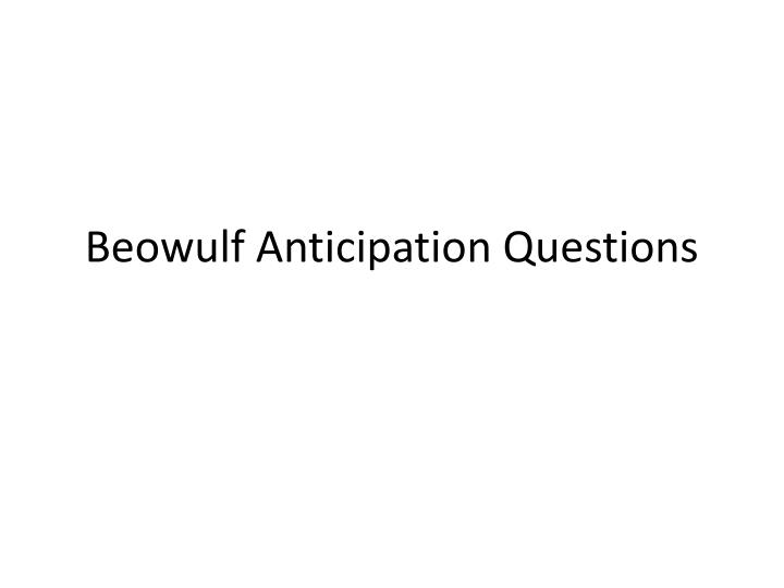 Beowulf anticipation questions