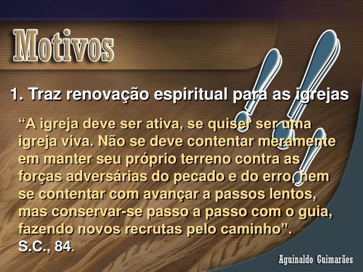 Traz renovação espiritual para as igrejas