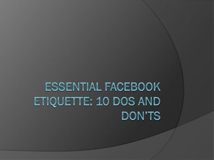 essential facebook etiquette 10 dos and don ts n.