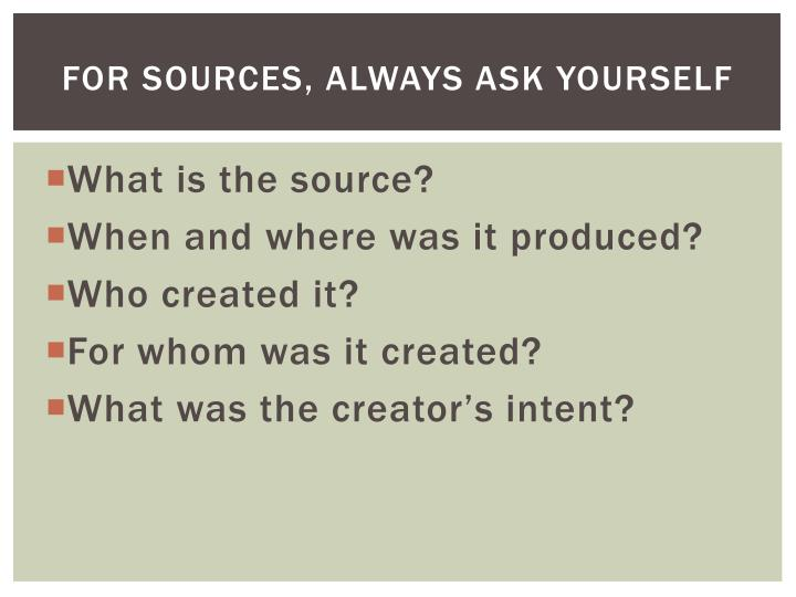 For sources, always ask