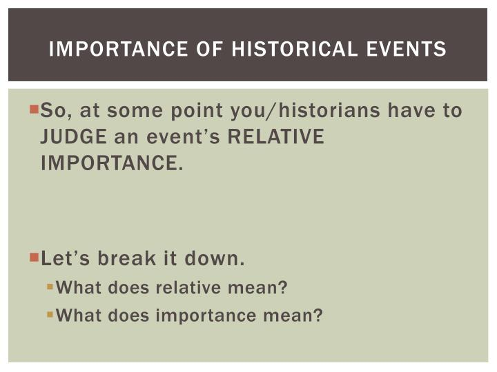 Importance of historical events