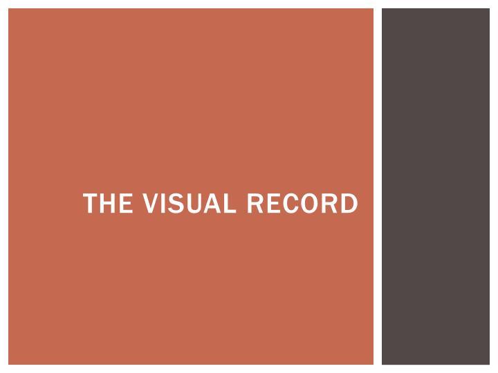 The visual record