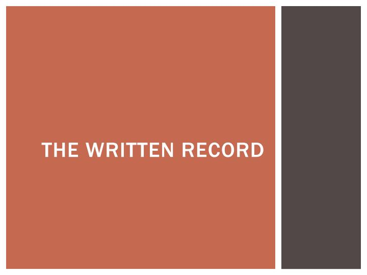 The written record