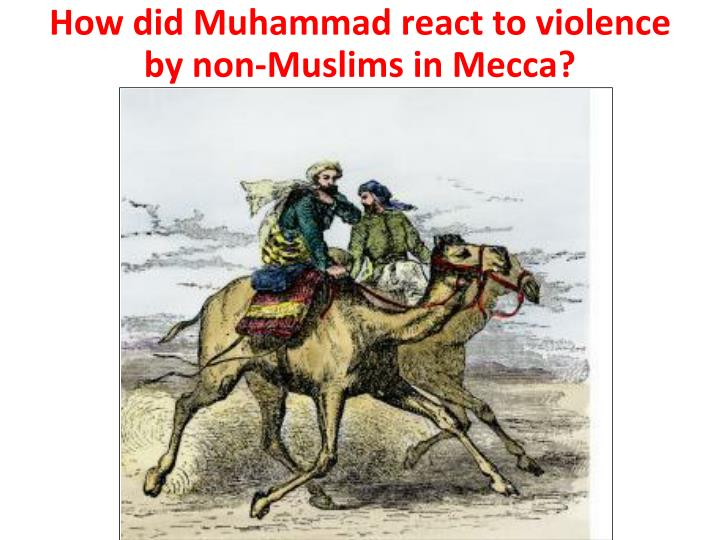 How did Muhammad react to violence