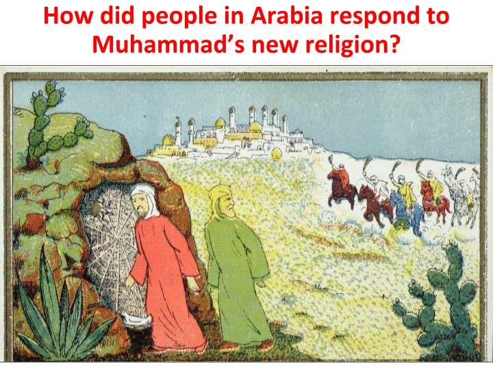 How did people in Arabia respond to Muhammad's new religion?