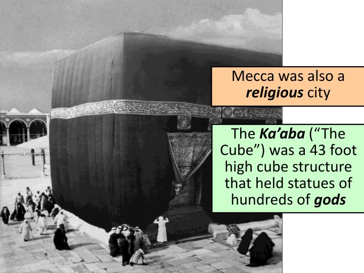 Mecca was also a