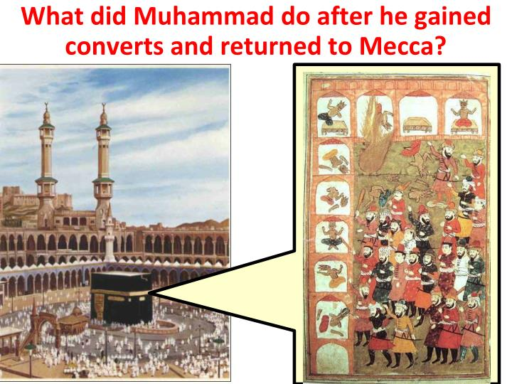What did Muhammad do after he gained converts and returned to Mecca?