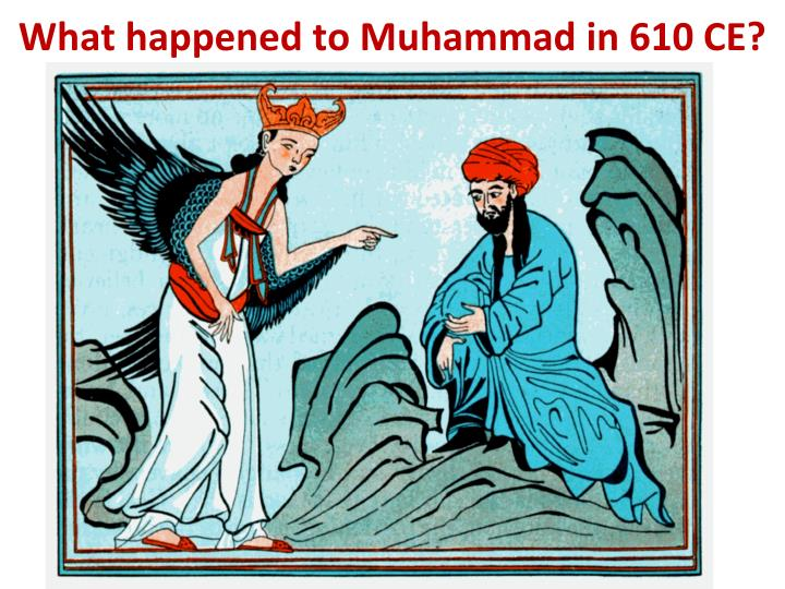 What happened to Muhammad in 610 CE?