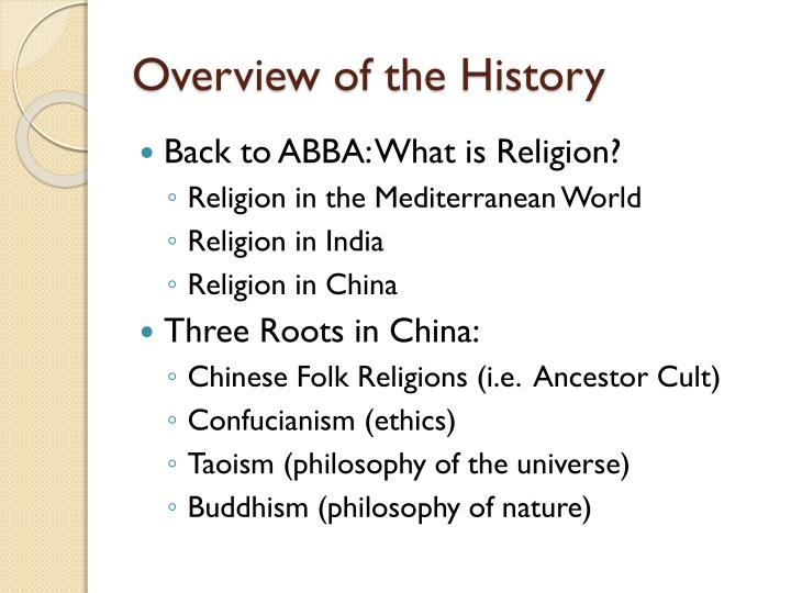 an overview of the different religions in the history There are many different religions and some of them have been celebrating their  faith, telling their stories and teaching their principles for.